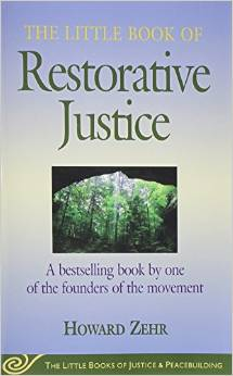 The Little Book of Restorative Justice, by Howard Zehr