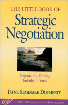 The Little Book of Strategic Negotiation: Negotiating During Turbulent Times, by Jayne Seminare Docherty