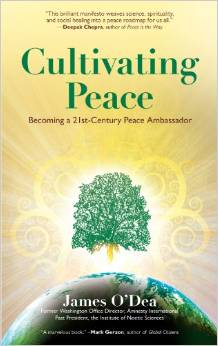 Cultivating Peace:  Becoming a 21st Century Peace Ambassador, by James O'Dea
