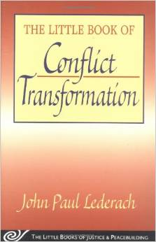 The Little Book of Conflict Transformation, by John Paul Lederach